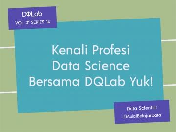 Kenali Lebih Dekat Profesi Data Scientist