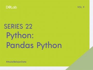 Ingin Mendalami Penerapan Python? Yuk, Kenali Library Pandas untuk Memproses dan Mengolah Data!