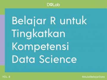Belajar R : Tingkatkan Kompetensi Data Science untuk Siap Berkarir di Industri Nyata