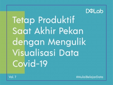 Belajar Data Science dengan Data COVID-19 , Bangun Portofolio Data bersama DQ Weekend