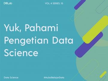 Belajar Data Science, Ini Beberapa Alasan Kenapa Kamu Harus Memilih DQLab sebagai Tempat Kursus