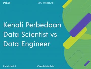 Data Scientist vs Data Engineer: Memahami Keterkaitan Dua Profesi Terseksi Di Era Big Data!