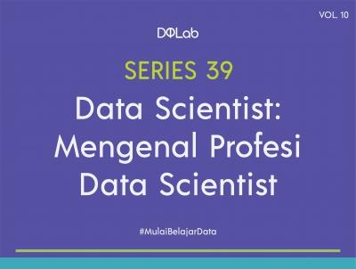 Apa itu Data Scientist : Miskonsepsi Seputar Data Science Yang Harus Dihindari