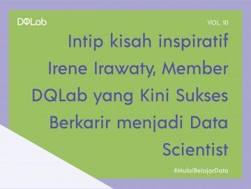 Tips Berkarir di Era Pandemi! Seperti Irene Member DQLab, Yuk Colong Start untuk Kuasai Ilmu Data Science Sejak di Bangku Perkuliahan