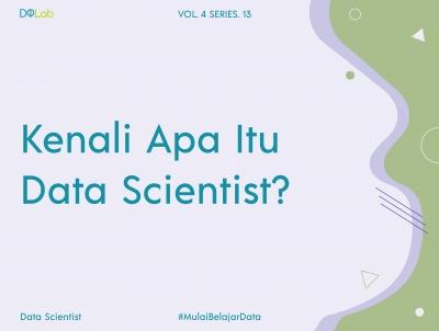 Apa Itu Data Scientist? Yuk, Kenali Lebih Dalam Profesi Terseksi Abad Ini!