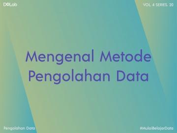 Metode Pengolahan Data: 3 Jenis Data Saat Melakukan Pengolahan Data