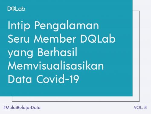 Belajar Data Science : Intip Pengalaman Seru Member Bangun Portofolio Data Covid-19