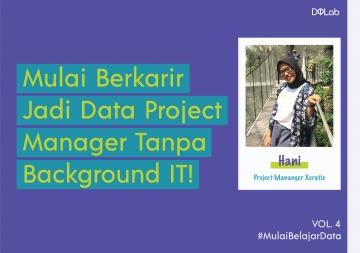 Mulai Berkarir Jadi Data Project Manager Tanpa Background IT!