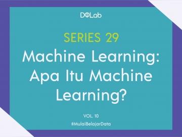 Machine Learning: Yuk Kenali Tipe Machine Learning yang Sering Digunakan di Era Big Data