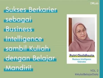 Putri Buktikan Dirinya Bisa Berkarir sebagai Business Intelligence Sembari Kuliah