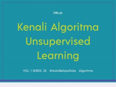 Kenali Algoritma Unsupervised Learning Yang Menjadi Bagian Dari Machine Learning