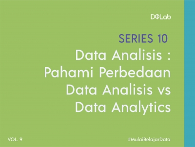 3 Hal Utama yang Membedakan Data Analytics dan Data Analysis