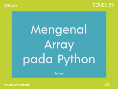 Array pada Python :  Kenali Tentang Array, Terlihat Simple Namun Sangat Fundamental
