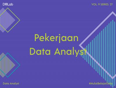 Berkenalan Dengan Profesi Data Analyst dan Peluangnya di Berbagai Industri!