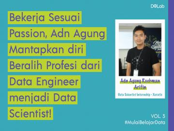Bekerja Sesuai Passion, Adn Agung Mantapkan diri Beralih Profesi dari Data Engineer menjadi Data Scientist