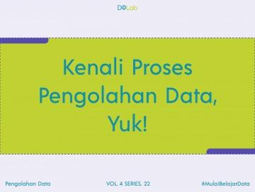 Mengenal Lebih Dalam Proses Pengolahan Data yang Mempermudah Pekerjaanmu!