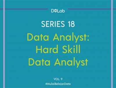 Pahami 3 Hardskill Data Analyst untuk Langkah Awal Berkarir Sebagai Praktisi Data
