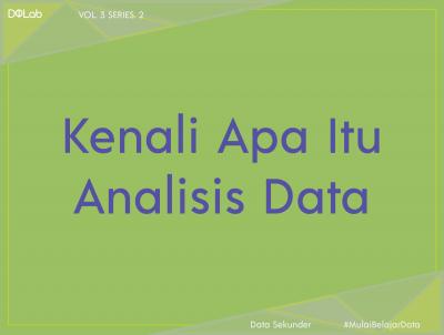 Menjadi Hal Wajib Untuk Dikuasai Ketika Berkarir di Bidang Data, Kenali Analisis Data Lebih Dalam!