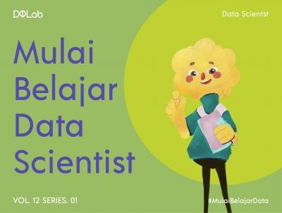 Apa itu Data Scientist? Kenali Profesi Ini Lebih Lanjut, Yuk!
